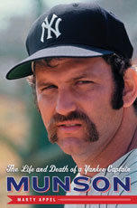 New Thurman Munson Book by Marty Appel: Release Date July 7, 2009